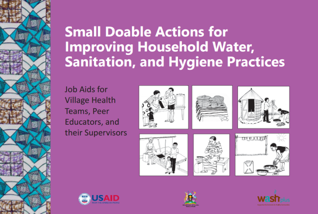 Small Doable Actions for Improving Household Water, Sanitation, and Hygiene Practices -Job Aids for Village Health Teams_Peer Educators_Supervisors